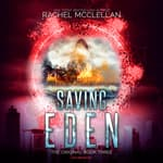 Saving Eden by  Rachel McClellan audiobook