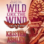 Wild Like the Wind by  Kristen Ashley audiobook