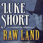Raw Land by  Luke Short audiobook