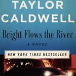 Bright Flows the River by  Taylor Caldwell audiobook