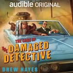 The Case of the Damaged Detective by  Drew Hayes audiobook