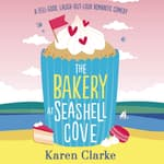 The Bakery at Seashell Cove by  Karen Clarke audiobook