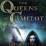 Elen: For Camelot's Honor by  Sarah Zettel audiobook