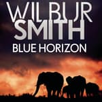 Blue Horizon by  Wilbur Smith audiobook