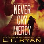Never Cry Mercy by  L. T. Ryan audiobook