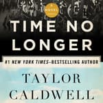 Time No Longer by  Taylor Caldwell audiobook