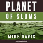 Planet of Slums by  Mike Davis audiobook