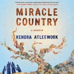 Miracle Country by  Kendra Atleework audiobook