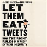 Let Them Eat Tweets by  Jacob S. Hacker audiobook