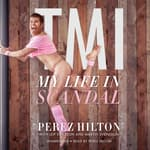 TMI by  Perez Hilton audiobook