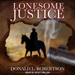Lonesome Justice by  Donald L. Robertson audiobook