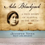 Ada Blackjack by  Jennifer Niven audiobook