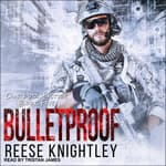 Bulletproof by  Reese Knightley audiobook