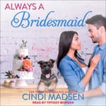 Always a Bridesmaid by  Cindi Madsen audiobook