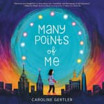 Many Points of Me by  Caroline Gertler audiobook