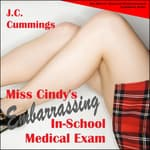 Miss Cindy's Embarrassing In-School Medical Exam by  J.C. Cummings audiobook