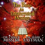 The Bible: An Extraterrestrial Message by  Mark Eastman audiobook