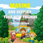 Making and Keeping Your New Friends, for Kids (Special Edition) by  Tony R. Smith audiobook