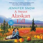 A Sweet Alaskan Fall by  Jennifer  Snow audiobook