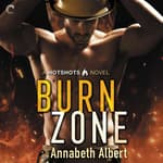 Burn Zone by  Annabeth Albert audiobook