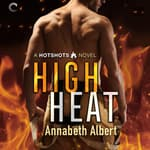 High Heat by  Annabeth Albert audiobook