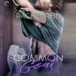 Common Goal by  Rachel Reid audiobook