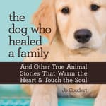 The Dog Who Healed a Family by  Jo Coudert audiobook