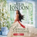 A Princess by Christmas by  Julia London audiobook