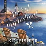 The Secret Ingredient by  KD Fisher audiobook