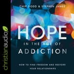 Hope in the Age of Addiction by  Stephen James audiobook