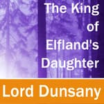 The King of Elfland's Daughter by  Lord Dunsany audiobook