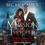 Mission: Improper by  Bec McMaster audiobook
