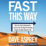 Fast This Way by  Dave Asprey audiobook