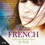 If Blood Should Stain the Wattle (The Matilda Saga, #6) by  Jackie French audiobook