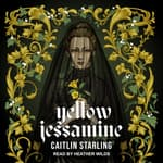 Yellow Jessamine by  Caitlin Starling audiobook