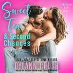Sweet Tea & Second Chances by  Dylann Crush audiobook