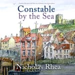 Constable by the Sea by  Nicholas Rhea audiobook