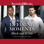 Defining Moments by  Ben Burgess Jr. audiobook