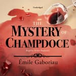 The Mystery of Champdoce by  Émile Gaboriau audiobook