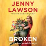Broken (in the best possible way) by  Jenny Lawson audiobook