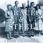 Grace & Steel by  J. Randy Taraborrelli audiobook