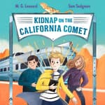 Kidnap on the California Comet by  M.G. Leonard audiobook