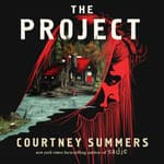 The Project by  Courtney Summers audiobook