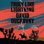 Truly Like Lightning by  David Duchovny audiobook