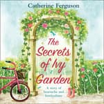 The Secrets of Ivy Garden by  Catherine Ferguson audiobook