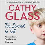 Too Scared to Tell by  Cathy Glass audiobook