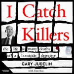 I Catch Killers by  Gary Jubelin audiobook