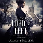 The Lord I Left by  Scarlett Peckham audiobook