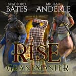 Rise of the Grandmaster by  Bradford Bates audiobook