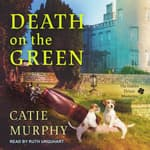 Death on the Green by  Catie Murphy audiobook